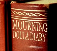 Mourning Doula Diary